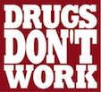 Drugs Don't Work!